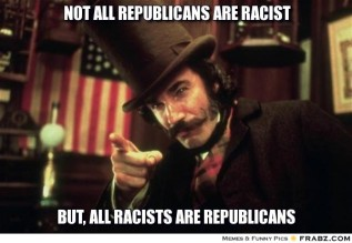 frabz-Not-all-republicans-are-racist-but-all-racists-are-republicans-17a2b9